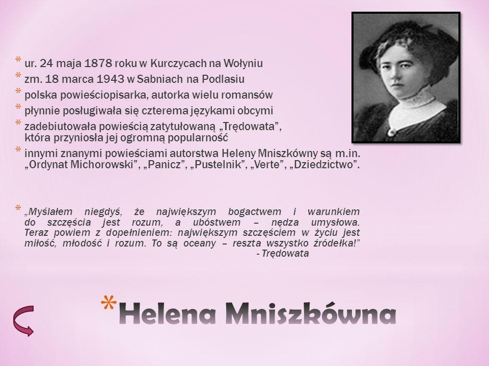 Helena Mniszkówna ur. 24 maja 1878 roku w Kurczycach na Wołyniu