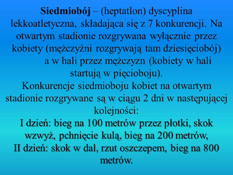 Siedmiobój – (heptatlon) dyscyplina lekkoatletyczna, składająca się z 7 konkurencji.