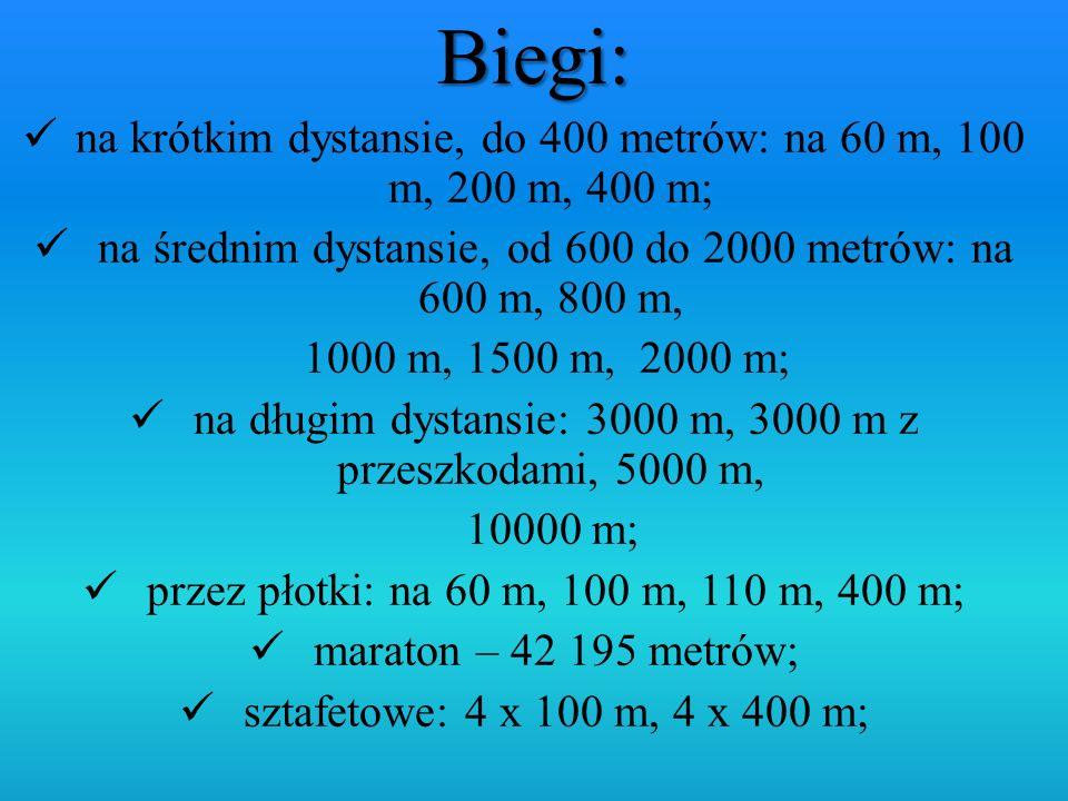 Biegi: na krótkim dystansie, do 400 metrów: na 60 m, 100 m, 200 m, 400 m; na średnim dystansie, od 600 do 2000 metrów: na 600 m, 800 m,