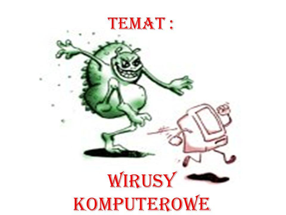 Temat : Wirusy komputerowe