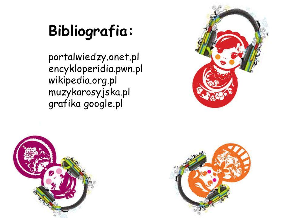 Bibliografia: portalwiedzy.onet.pl encykloperidia.pwn.pl