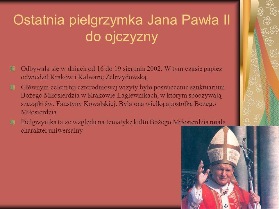 Ostatnia pielgrzymka Jana Pawła II do ojczyzny