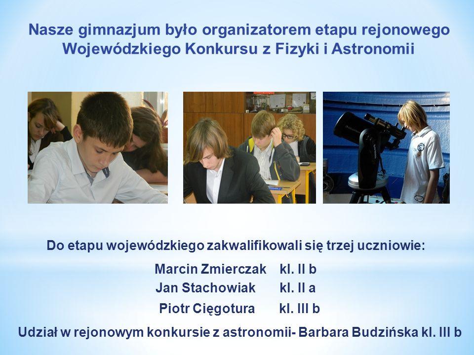 Nasze gimnazjum było organizatorem etapu rejonowego Wojewódzkiego Konkursu z Fizyki i Astronomii