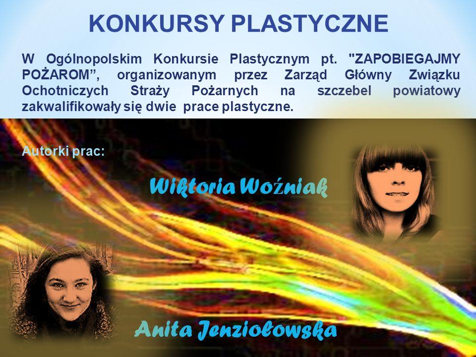 KONKURSY PLASTYCZNE Wiktoria Woźniak Anita Jenziołowska