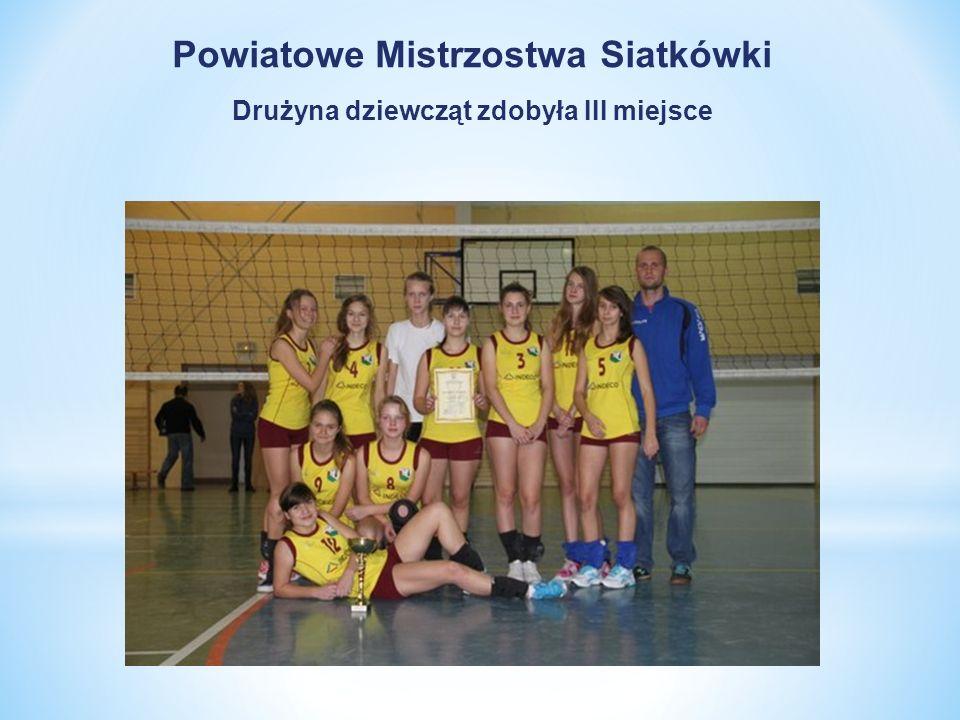 Powiatowe Mistrzostwa Siatkówki Drużyna dziewcząt zdobyła III miejsce