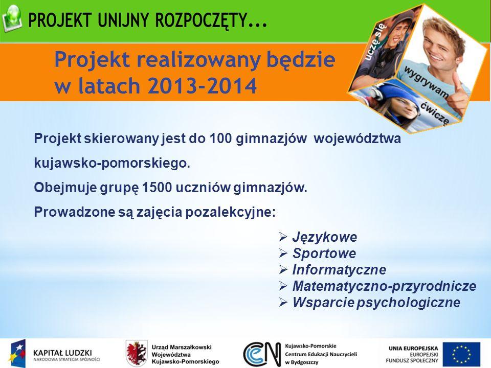 Projekt realizowany będzie w latach 2013-2014