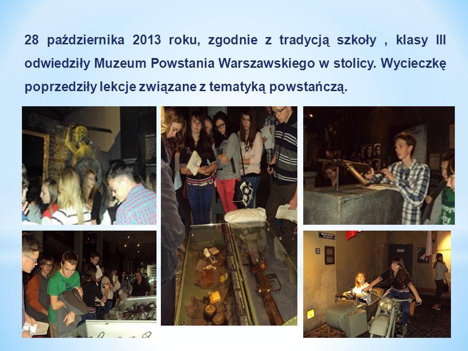 28 października 2013 roku, zgodnie z tradycją szkoły , klasy III odwiedziły Muzeum Powstania Warszawskiego w stolicy.