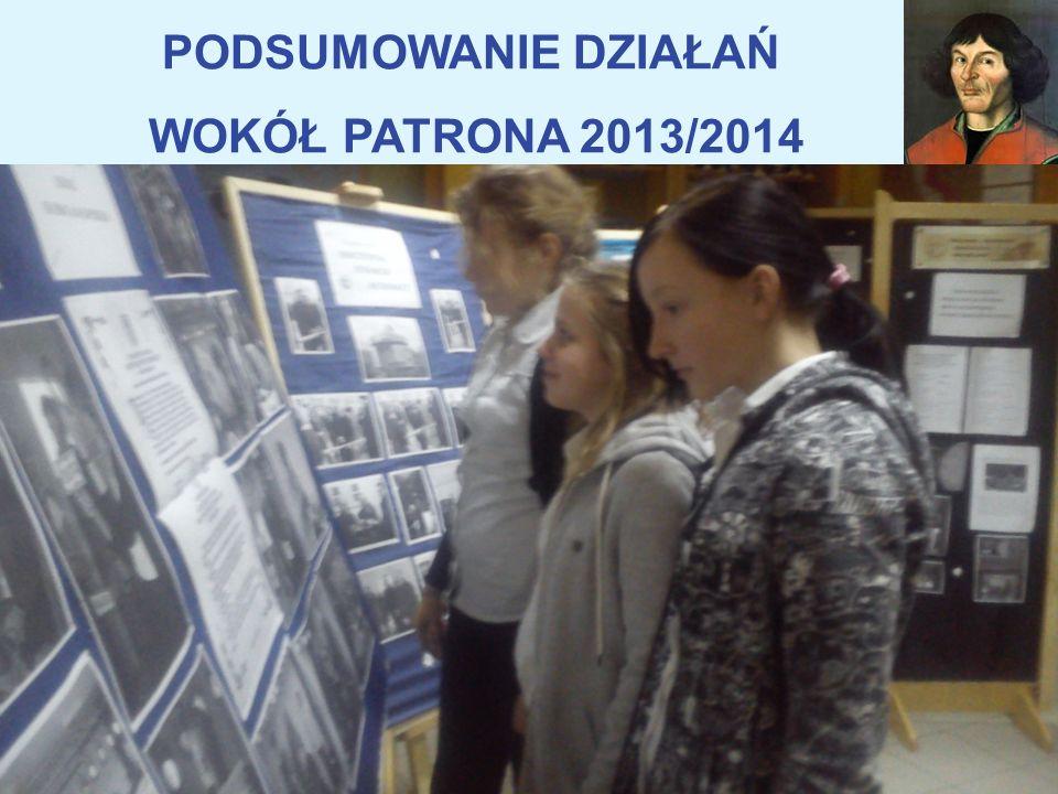PODSUMOWANIE DZIAŁAŃ WOKÓŁ PATRONA 2013/2014