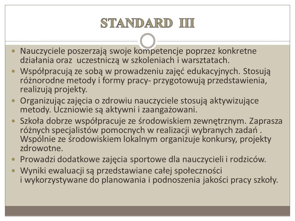 STANDARD III Nauczyciele poszerzają swoje kompetencje poprzez konkretne działania oraz uczestniczą w szkoleniach i warsztatach.