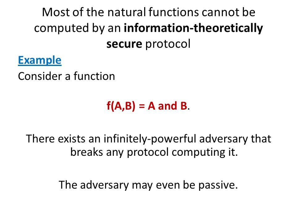 Most of the natural functions cannot be computed by an information-theoretically secure protocol