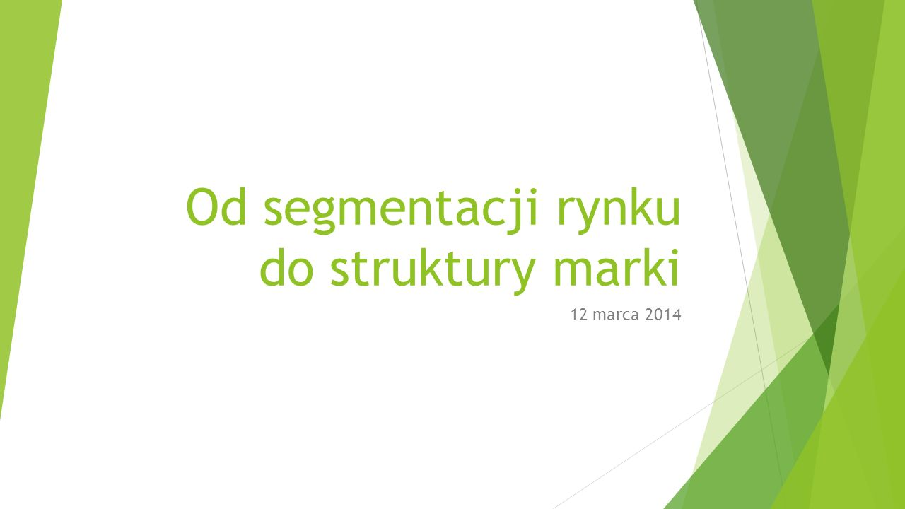 Od segmentacji rynku do struktury marki