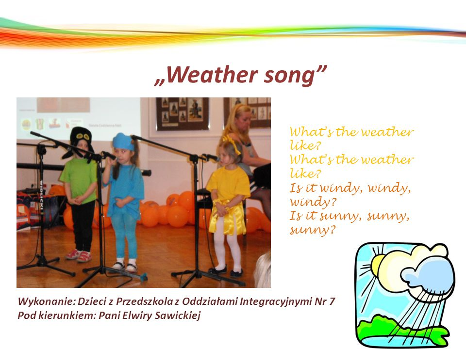 """Weather song What s the weather like Is it windy, windy, windy"