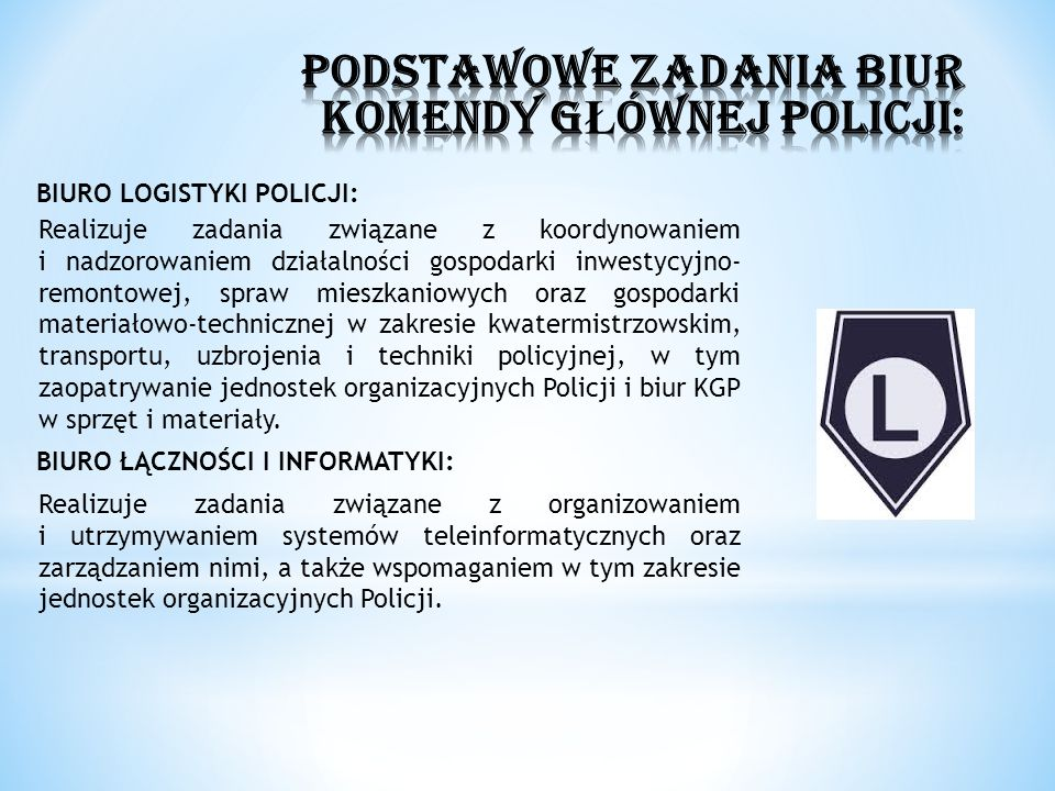 PODSTAWOWE ZADANIA BIUR KOMENDY GŁÓWNEJ POLICJI: