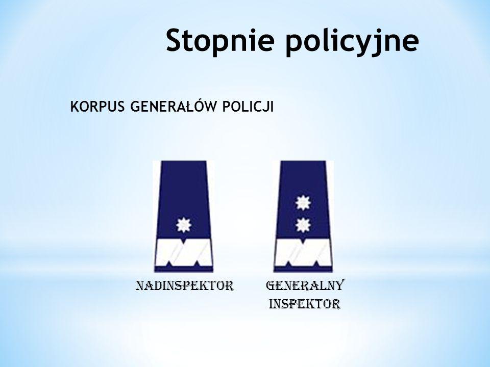 Stopnie policyjne KORPUS GENERAŁÓW POLICJI NADINSPEKTOR