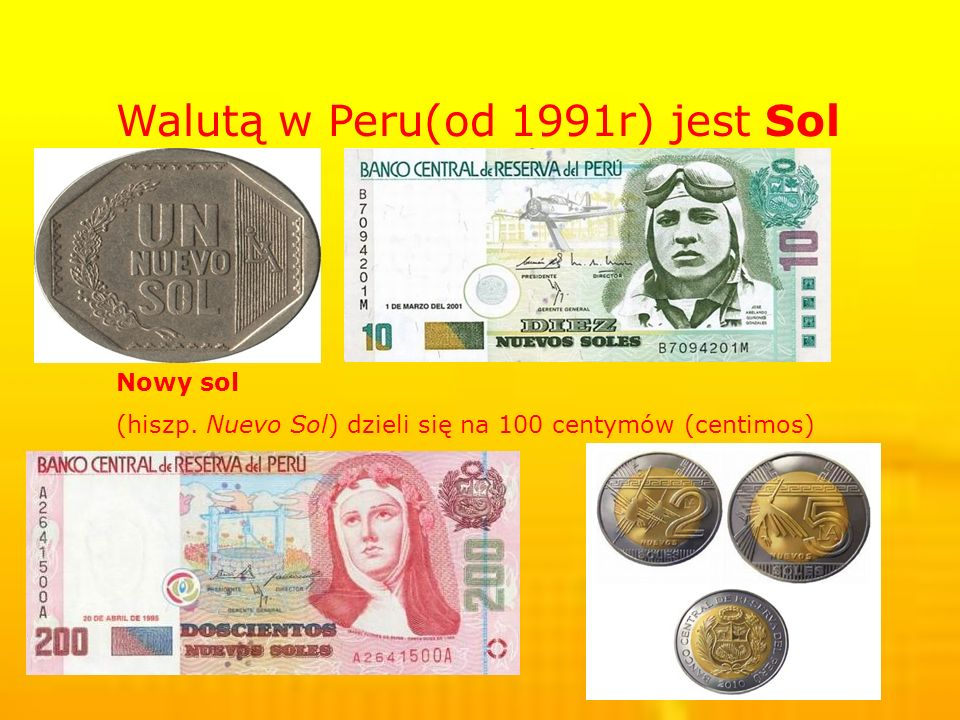 Walutą w Peru(od 1991r) jest Sol