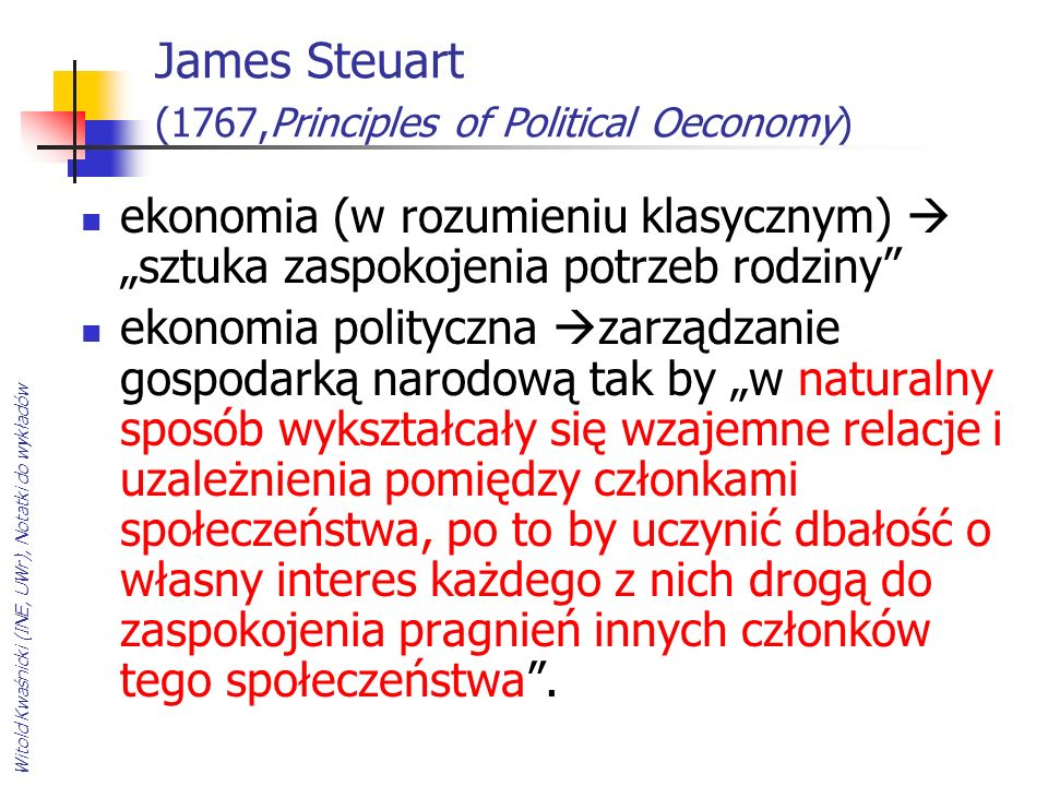 James Steuart (1767,Principles of Political Oeconomy)
