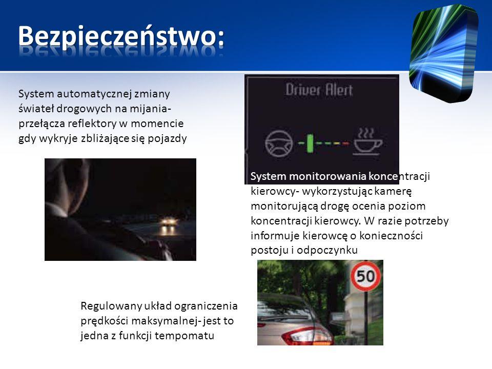 Bezpieczeństwo: System automatycznej zmiany świateł drogowych na mijania- przełącza reflektory w momencie gdy wykryje zbliżające się pojazdy.