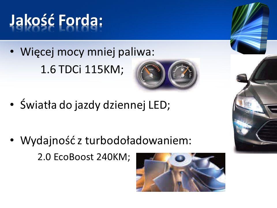 Jakość Forda: Więcej mocy mniej paliwa: 1.6 TDCi 115KM;