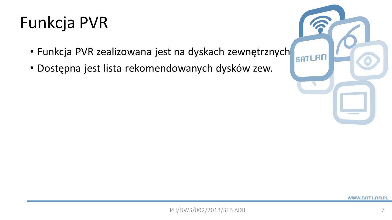 Funkcja PVR Funkcja PVR zealizowana jest na dyskach zewnętrznych