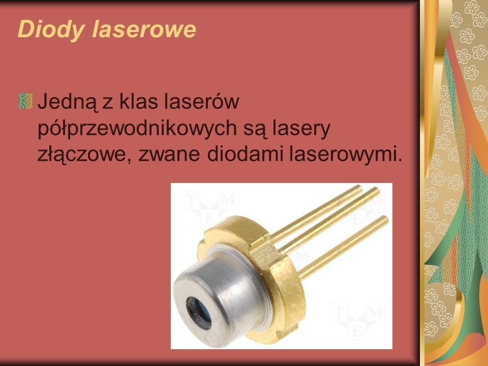Diody laserowe Jedną z klas laserów półprzewodnikowych są lasery złączowe, zwane diodami laserowymi.