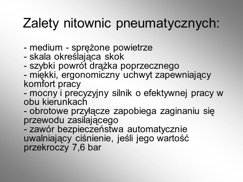 Zalety nitownic pneumatycznych: