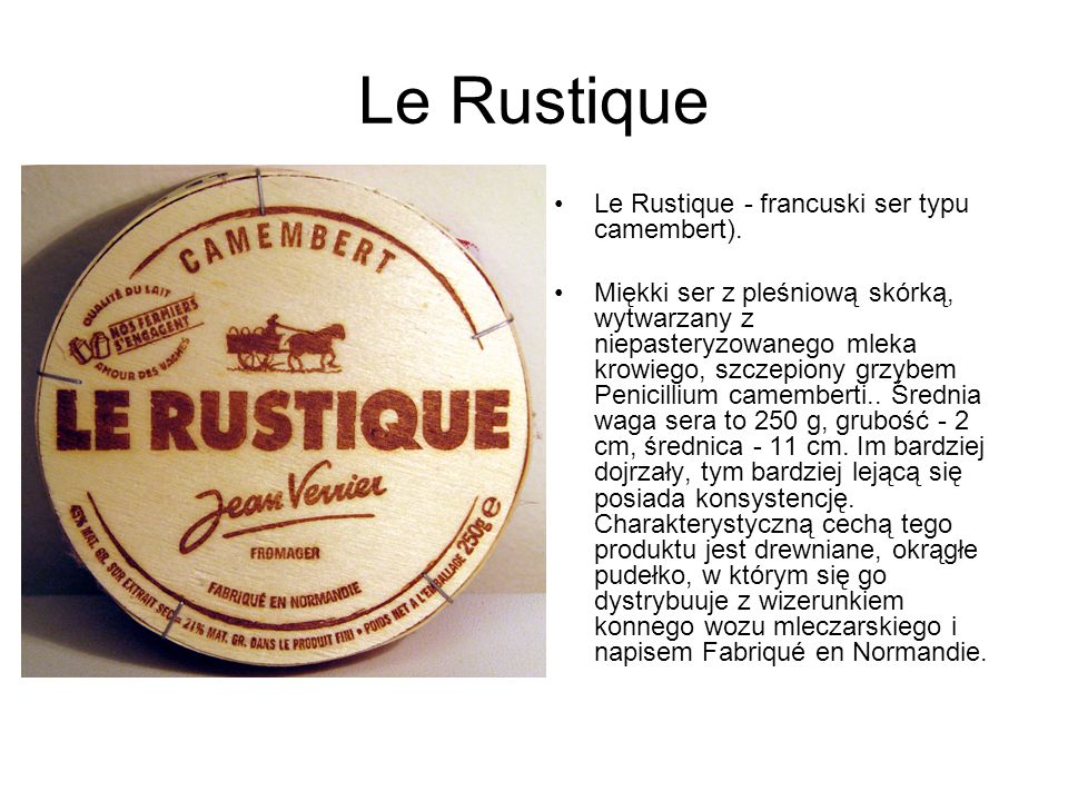Le Rustique Le Rustique - francuski ser typu camembert).
