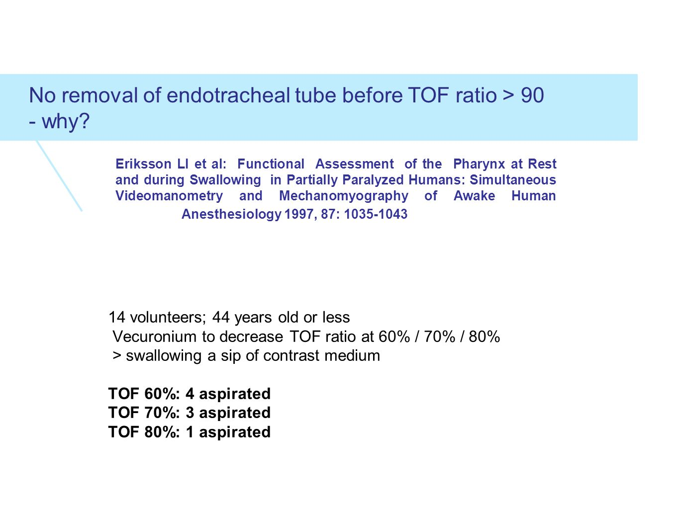 No removal of endotracheal tube before TOF ratio > 90 - why