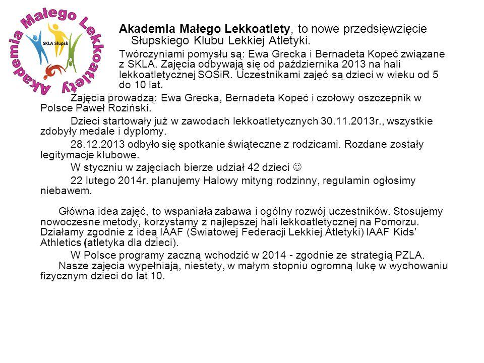 Akademia Małego Lekkoatlety, to nowe przedsięwzięcie Słupskiego Klubu Lekkiej Atletyki.