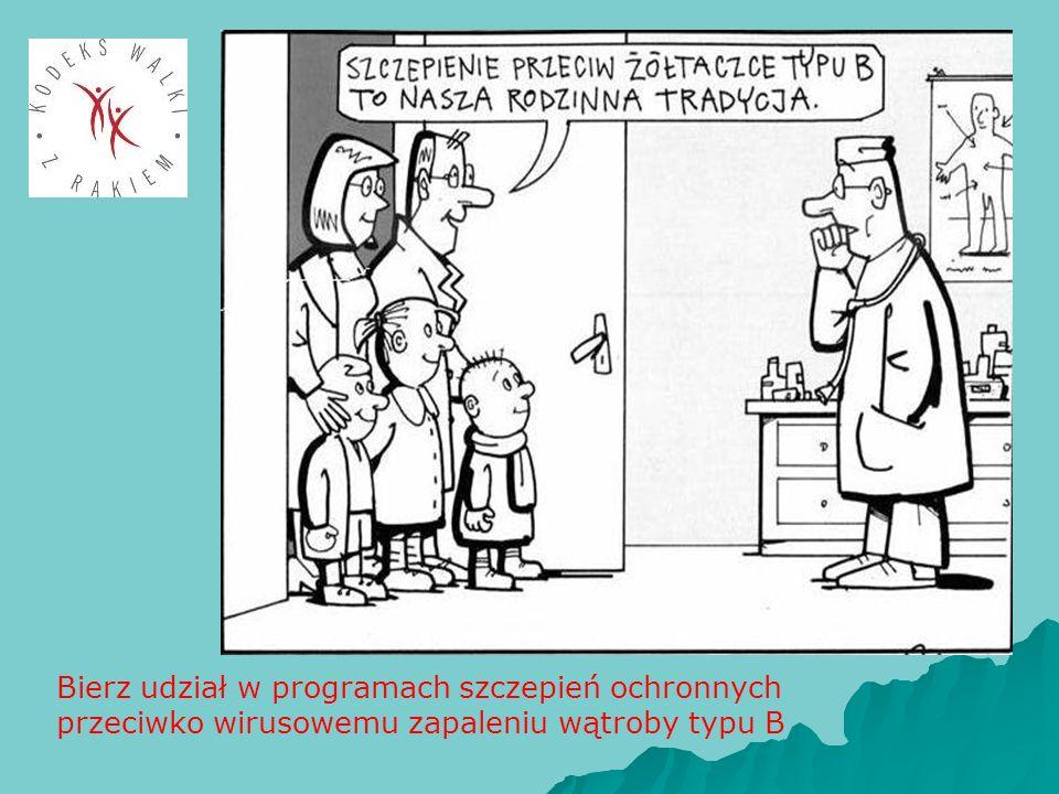 Bierz udział w programach szczepień ochronnych przeciwko wirusowemu zapaleniu wątroby typu B