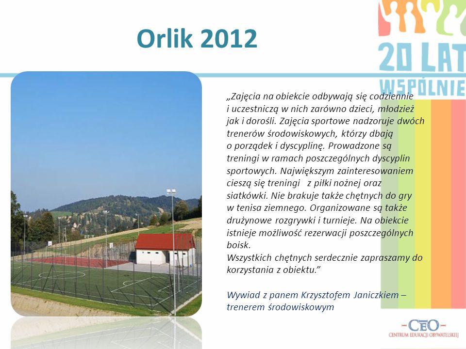 """Orlik 2012 """"Zajęcia na obiekcie odbywają się codziennie"""