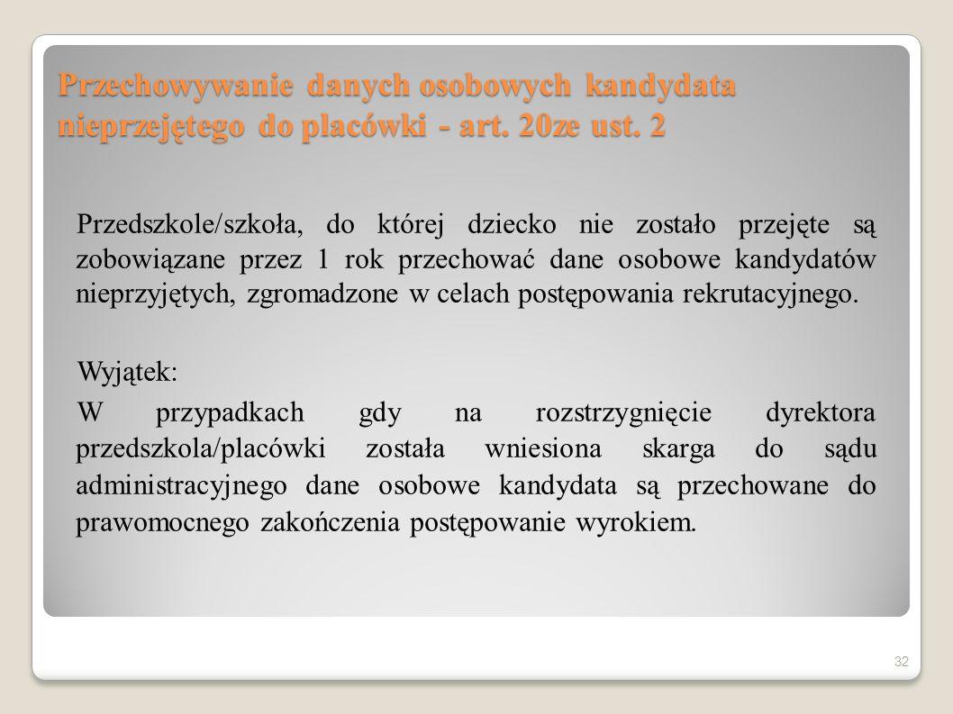 Przechowywanie danych osobowych kandydata nieprzejętego do placówki - art. 20ze ust. 2