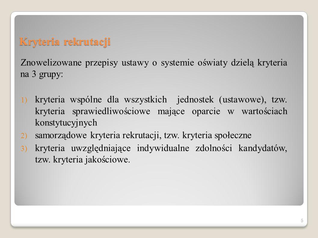 Kryteria rekrutacji Znowelizowane przepisy ustawy o systemie oświaty dzielą kryteria na 3 grupy: