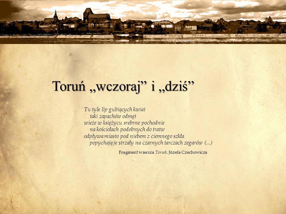 """Toruń """"wczoraj i """"dziś"""
