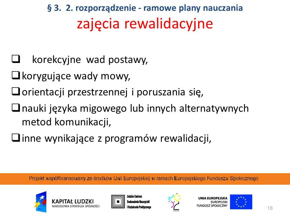 § 3. 2. rozporządzenie - ramowe plany nauczania zajęcia rewalidacyjne
