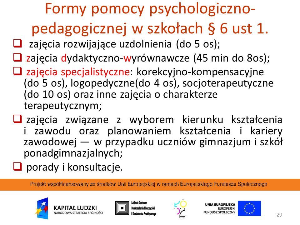Formy pomocy psychologiczno- pedagogicznej w szkołach § 6 ust 1.