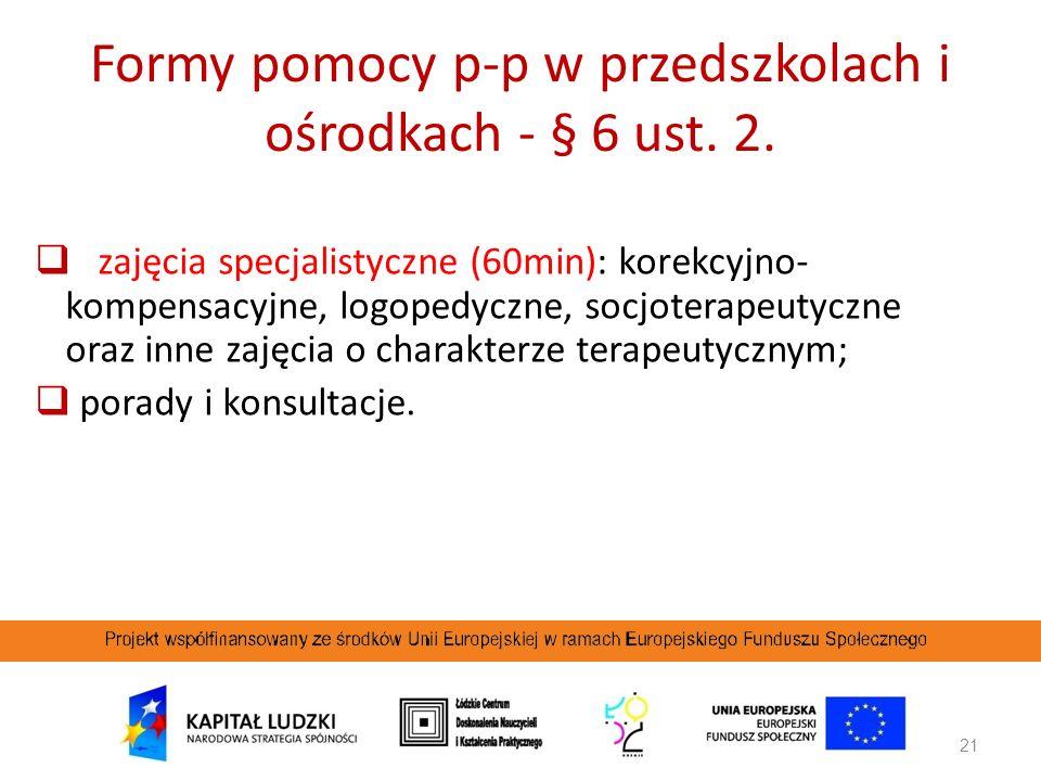 Formy pomocy p-p w przedszkolach i ośrodkach - § 6 ust. 2.