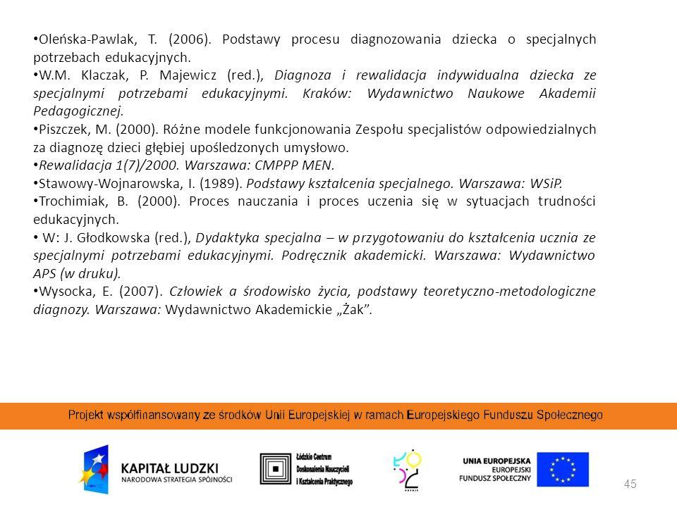 Oleńska-Pawlak, T. (2006). Podstawy procesu diagnozowania dziecka o specjalnych potrzebach edukacyjnych.