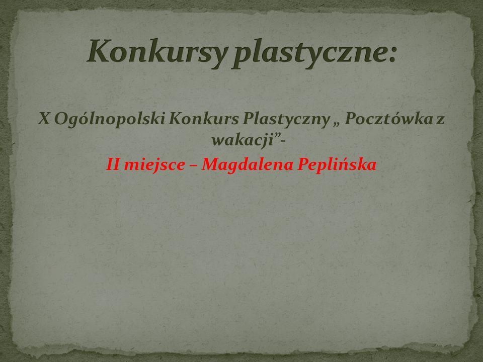 """Konkursy plastyczne: X Ogólnopolski Konkurs Plastyczny """" Pocztówka z wakacji - II miejsce – Magdalena Peplińska"""