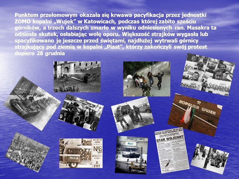 """Punktem przełomowym okazała się krwawa pacyfikacja przez jednostki ZOMO kopalni """"Wujek w Katowicach, podczas której zabito sześciu górników, a trzech dalszych zmarło w wyniku odniesionych ran."""