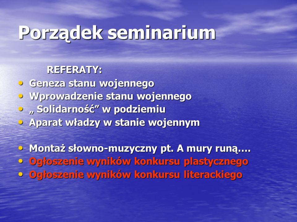 Porządek seminarium REFERATY: Geneza stanu wojennego