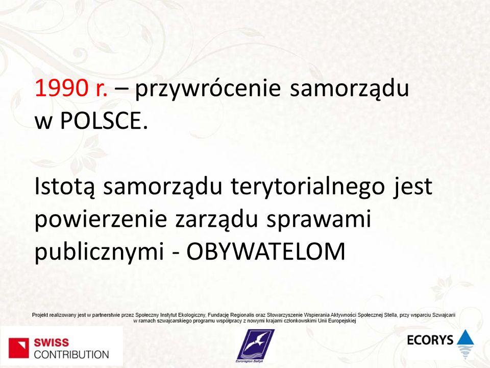 1990 r. – przywrócenie samorządu w POLSCE.