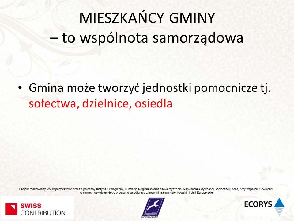 MIESZKAŃCY GMINY – to wspólnota samorządowa