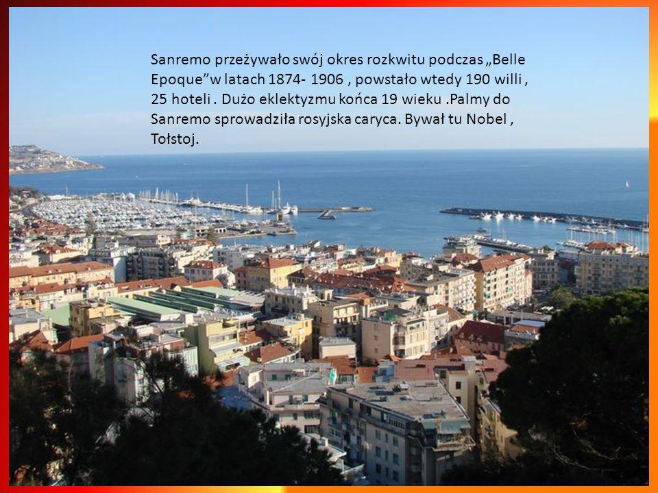 """Sanremo przeżywało swój okres rozkwitu podczas """"Belle Epoque w latach 1874- 1906 , powstało wtedy 190 willi , 25 hoteli ."""
