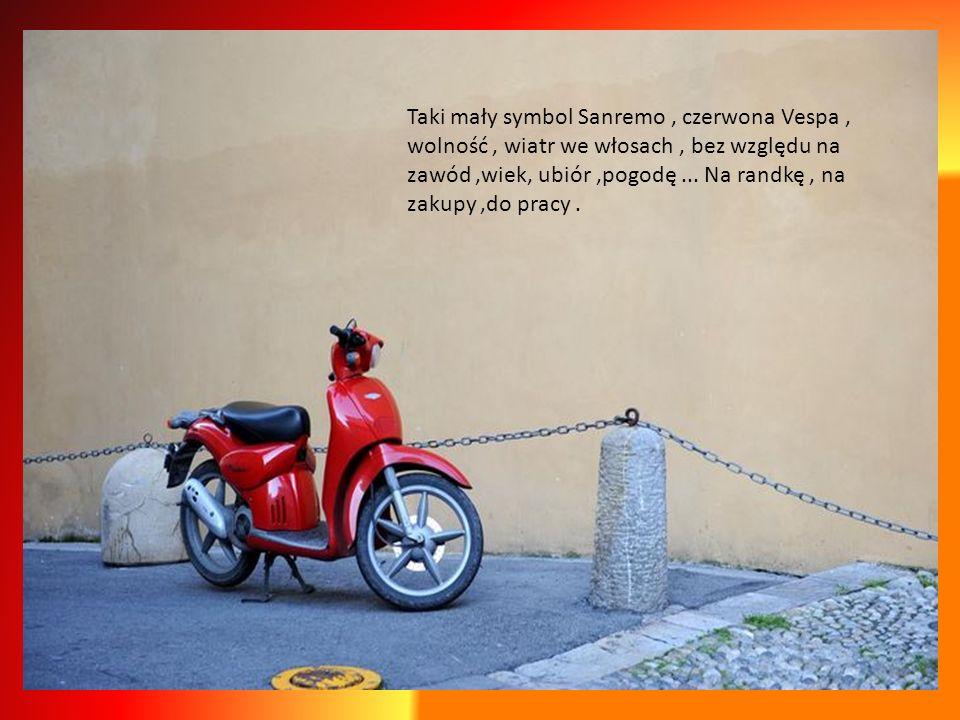 Taki mały symbol Sanremo , czerwona Vespa , wolność , wiatr we włosach , bez względu na zawód ,wiek, ubiór ,pogodę ...