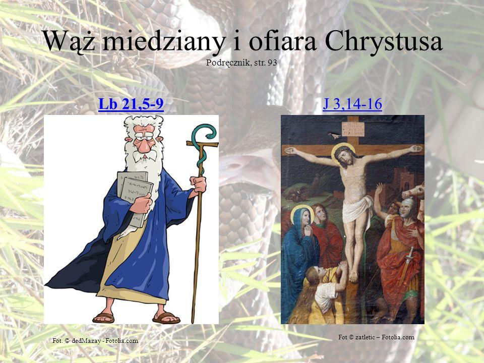 Wąż miedziany i ofiara Chrystusa Podręcznik, str. 93