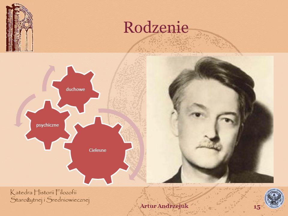 Rodzenie Artur Andrzejuk Natura obmyła się w wodach intelektu Cielesne
