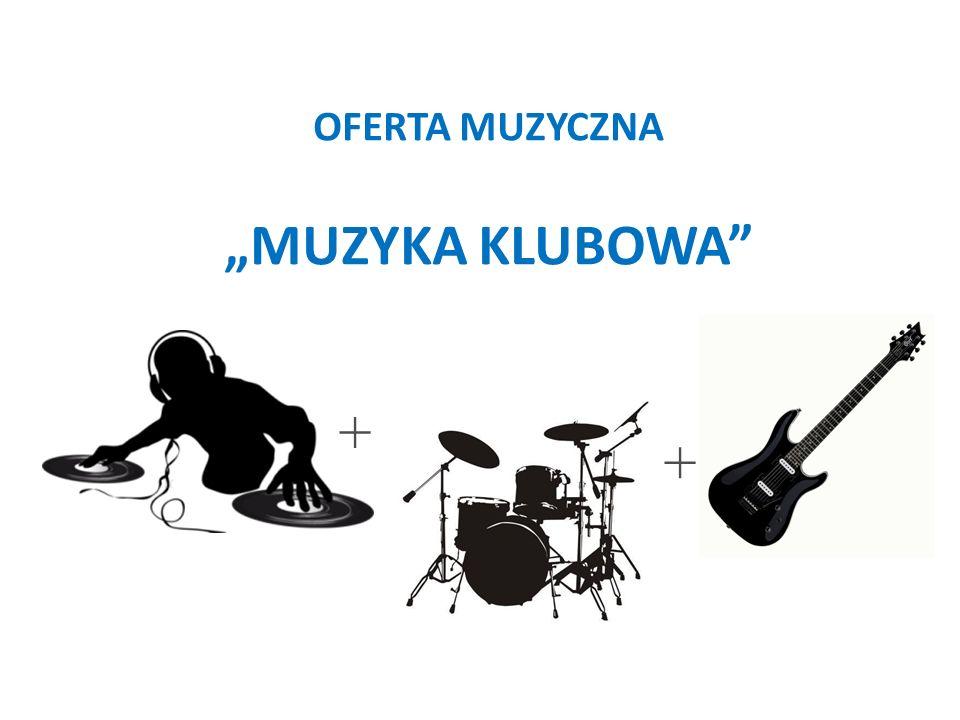 """OFERTA MUZYCZNA """"MUZYKA KLUBOWA + +"""