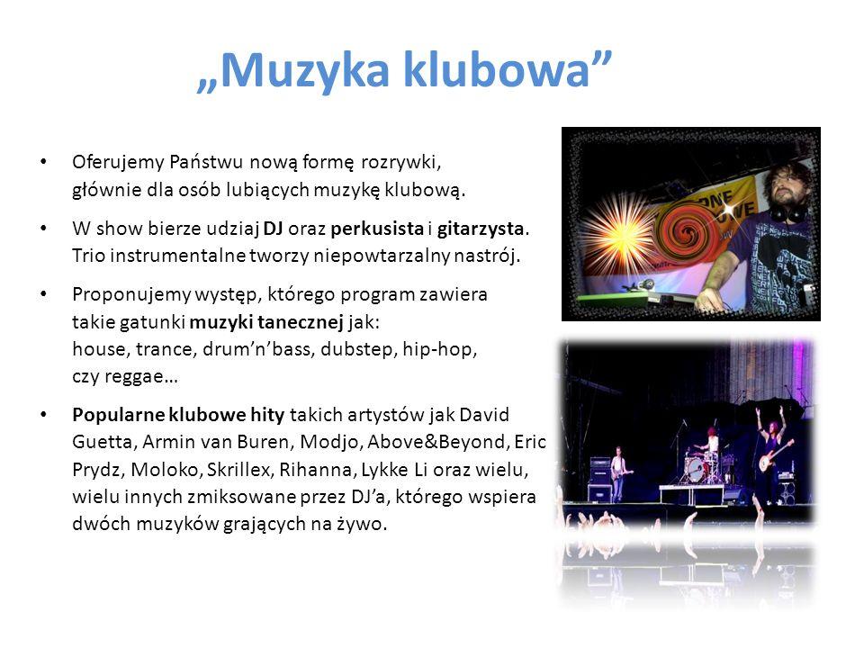 """""""Muzyka klubowa Oferujemy Państwu nową formę rozrywki, głównie dla osób lubiących muzykę klubową."""