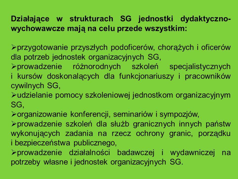 Działające w strukturach SG jednostki dydaktyczno-wychowawcze mają na celu przede wszystkim: