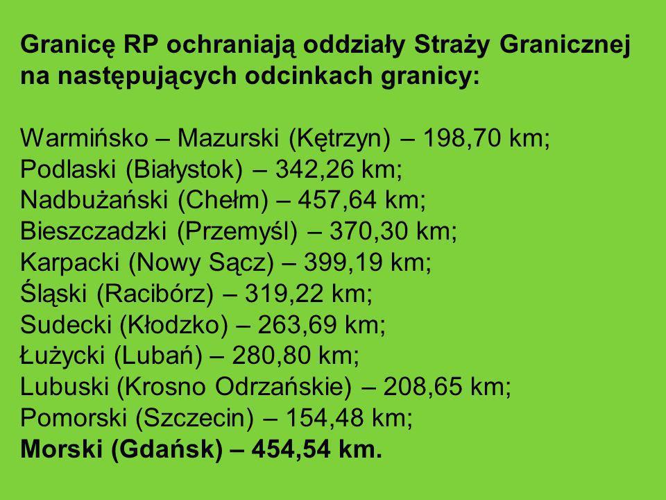 Granicę RP ochraniają oddziały Straży Granicznej na następujących odcinkach granicy: